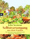 John Seymour Selbstversorgung aus dem Garten